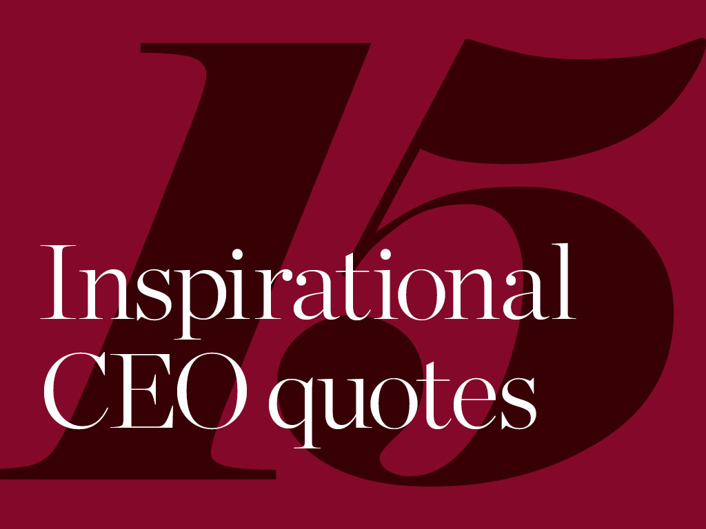15 Inspirational Ceo Quotes