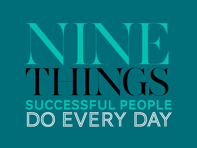 nine-things-successful-people-do-every-day